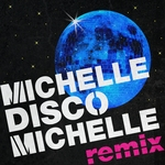 Michelle Disco Michelle (remix)