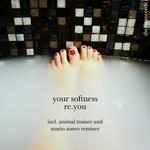 Your Softness