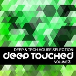 VARIOUS - Deep Touched Vol 3 (Deep & Tech House Selection) (Front Cover)