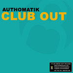 AUTHOMATIK - Club Out (Front Cover)