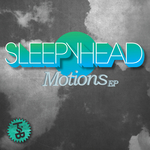 SLEEPYHEAD - Motions EP (Front Cover)