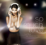 LA MICA feat POLINA/MIAMI INC - So Much Love (Front Cover)