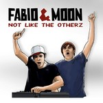 FABIO & MOON - Not Like the Otherz (Front Cover)