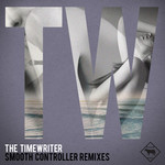 TIMEWRITER, The - Smooth Controller remixes (Front Cover)