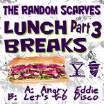 RANDOM SCARVES, The - Lunch Breaks Part 3 (Front Cover)