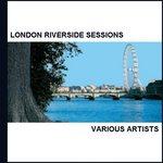 London Riverside Sessions