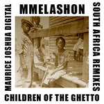 MMELASHON - Children Of The Ghetto (South Africa remixes) (Front Cover)