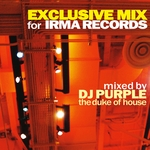 DJ PURPLE/VARIOUS - Exclusive Mix For Irma Records (mixed by DJ Purple The Duke Of House) (unmixed tracks) (Front Cover)
