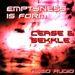 CEASE & SEKKLE - Emptyness Is Form (Front Cover)