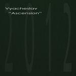 VYACHESLAV - Ascension (Front Cover)