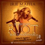 IRIE MAFFIA feat LUTAN FYAH - Everyday Riot (Front Cover)