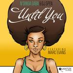 NDINGA GABA/DJ SPEN feat MARC EVANS - Until You (Front Cover)