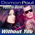 PAUL, Damon feat PATRICIA BANKS - Without You (Front Cover)