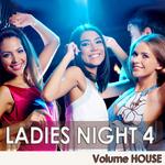 Ladies Night 4 Volume House