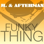 JL & AFTERMAN - Funky Thing (Front Cover)