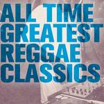 All Time Greatest Reggae Classics