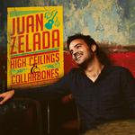 JUAN ZELADA - High Ceilings & Collarbones (Front Cover)