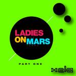 Ladies On Mars - 5 Years Album (Part 1)