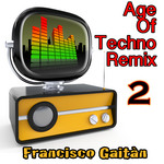GAITAN, Francisco/JEE BEE/DEE DEE WONDER/DOLLY POP - Age Of Techno 2 (remix) (Front Cover)