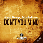 ALEX DEEP/MADALINUX - Don't You Mind (Front Cover)