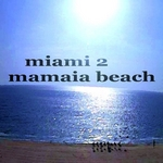 Miami 2 Mamaia Beach (20 Housemusic Tunes In D Key)