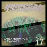 FISSORE, Andrea - Early Morning EP (Front Cover)