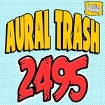 AURAL TRASH - 2495 (Front Cover)