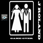 J ROLAND - Game Over (Front Cover)
