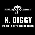 K DIGGY - Let Go (South Africa remixes) (Front Cover)