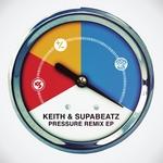 KEITH & SUPABEATZ - Pressure EP (remixes) (Front Cover)
