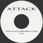 Santa Claus Comes Once A Year