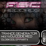 TRANCE GENERATOR meets DJ CODE RED - Oldskool EP Part 2 (Front Cover)