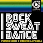 CORTI, Morris/EUGENIO LAMEDICA - I Rock I Sweat I Dance (Front Cover)