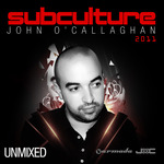 O'CALLAGHAN, John/VARIOUS - Subculture 2011 (unmixed tracks) (Front Cover)