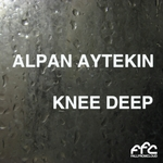 ALPAN AYTEKIN - Knee Deep (Front Cover)