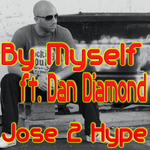 JOSE 2 HYPE feat DAN DIAMOND - By Myself (Front Cover)