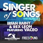 RAINY, Irfan/REX LEON feat VACEO - Singer Of Songs (Remixes Part One) (Front Cover)