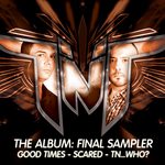 TNT aka TECHNOBOY N TUNEBOY - The Album: Final Sampler (Front Cover)