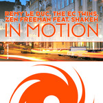 REMY LE DUC/THE EC TWINS/ZEN FREEMAN feat SHAKEH - In Motion (Front Cover)