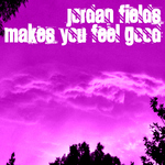 FIELDS, Jordan - Makes You Feel Good (Front Cover)