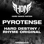 PYROTENSE - Hard Destiny / Rhyme Original (Front Cover)