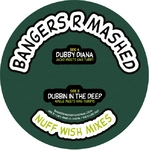 BANGERS R MASHED - Plate 12: The Nuff Wish Mixes (Back Cover)