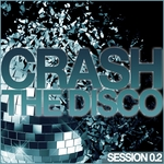 VARIOUS - Crash The Disco (Session 0 2) (Front Cover)