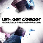 VARIOUS - Let's Get Deeper (A Collection Of Unique Deep House Tunes Vol 1) (Front Cover)