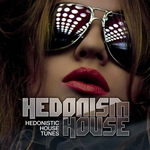 Hedonism House (Hedonistic House Tunes Volume 5)