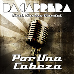 DA CARRERA feat CARLOS GARDEL - Por Una Cabeza (Front Cover)