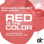 SNOWBALL PROJECT feat MEHMET AKAR/STANISHA - Red Is the Color [Berk Komma] (Front Cover)