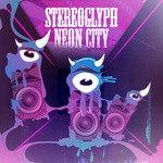 STEREOGLYPH - Neon City (Front Cover)