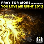 PRAY FOR MORE feat ANNETTE TAYLOR - You Love Me Right 2012 (Front Cover)