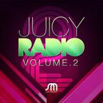 Juicy Radio Volume 2